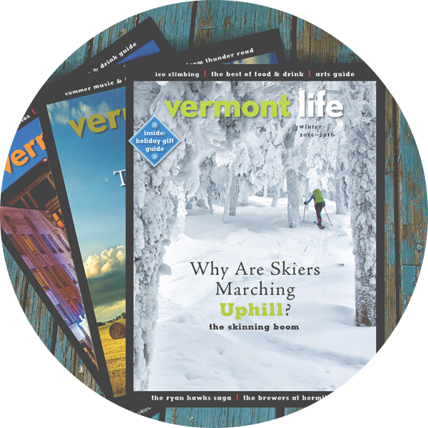 Subscribe to Vermont Life Magazine